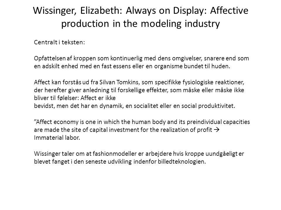 Wissinger, Elizabeth: Always on Display: Affective production in the modeling industry