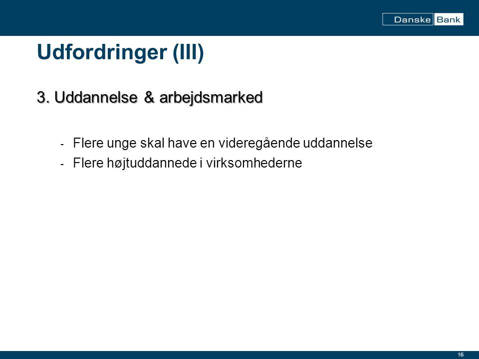 Udfordringer (III) 3. Uddannelse & arbejdsmarked