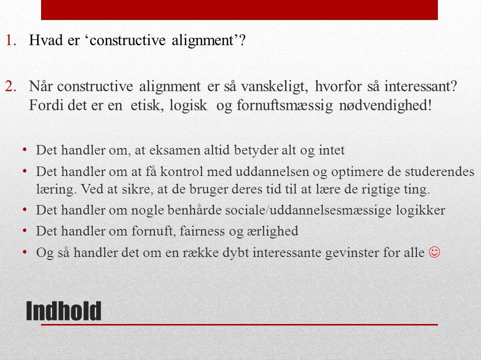 Indhold Hvad er 'constructive alignment'