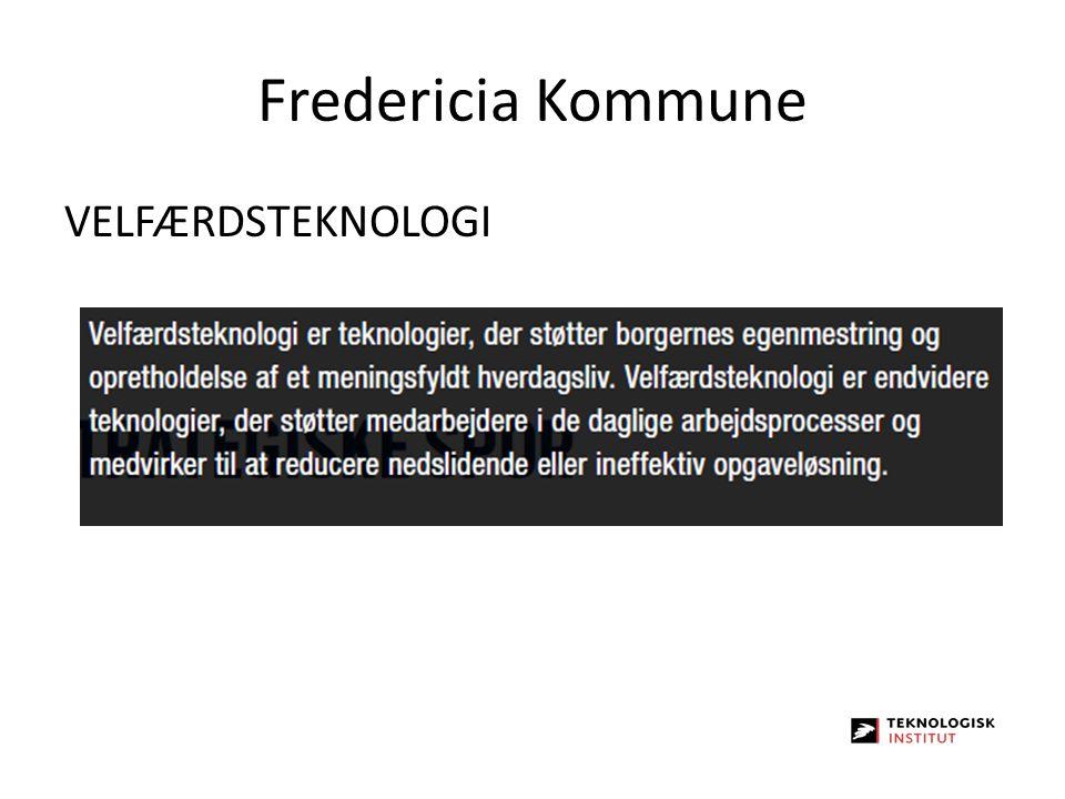 Fredericia Kommune VELFÆRDSTEKNOLOGI