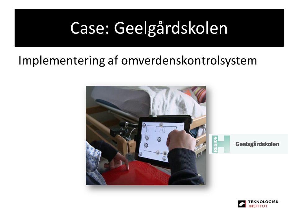 Case: Geelgårdskolen Implementering af omverdenskontrolsystem