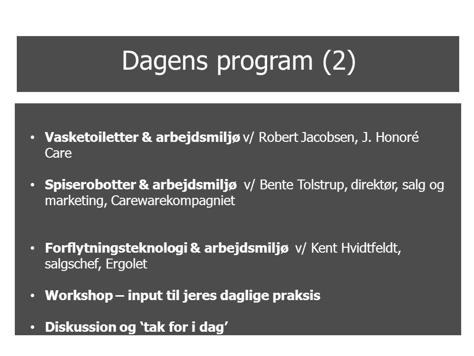 Dagens program (2) Vasketoiletter & arbejdsmiljø v/ Robert Jacobsen, J. Honoré Care.
