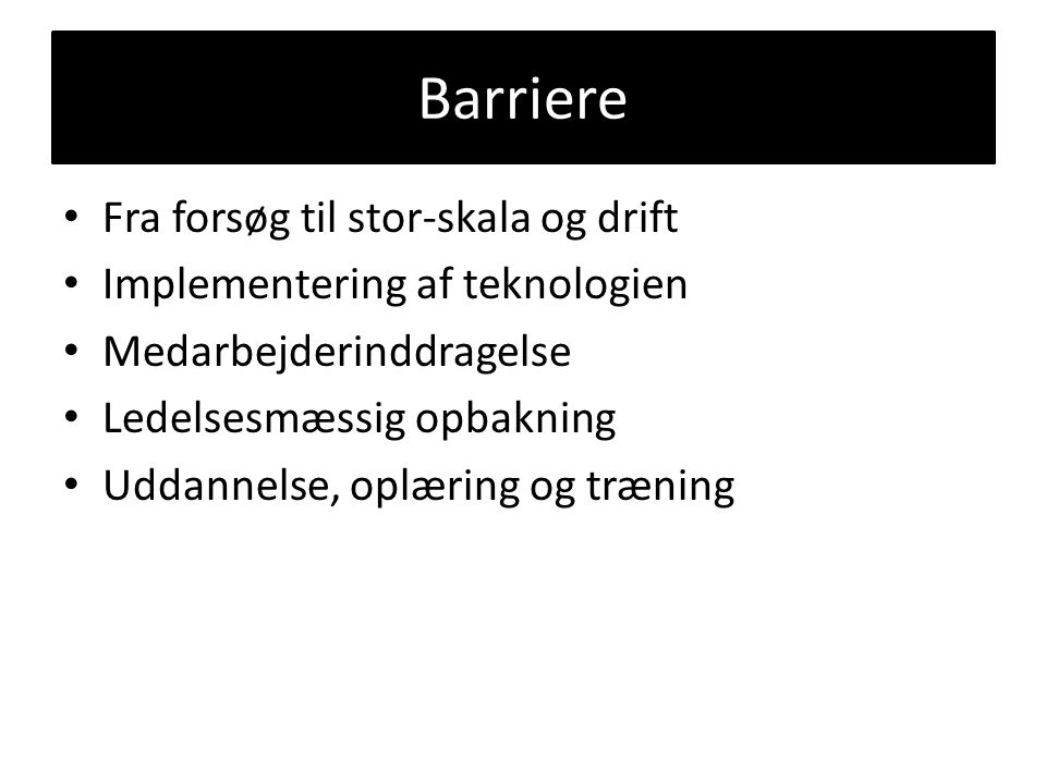 Barriere Fra forsøg til stor-skala og drift