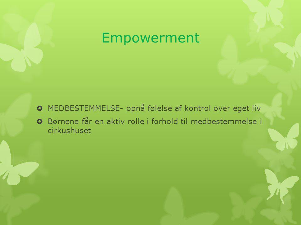 Empowerment MEDBESTEMMELSE- opnå følelse af kontrol over eget liv