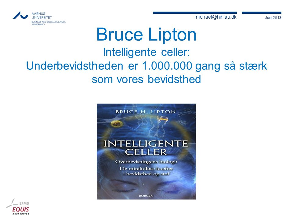 Bruce Lipton Intelligente celler: Underbevidstheden er 1. 000
