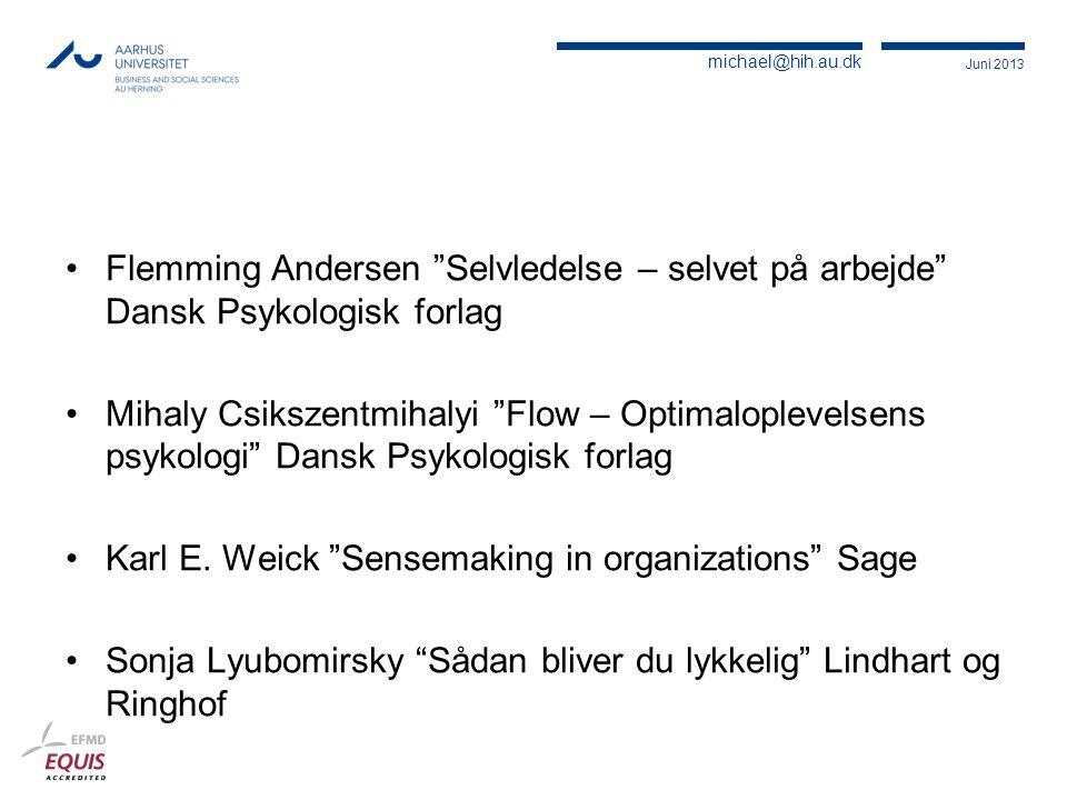 Flemming Andersen Selvledelse – selvet på arbejde Dansk Psykologisk forlag