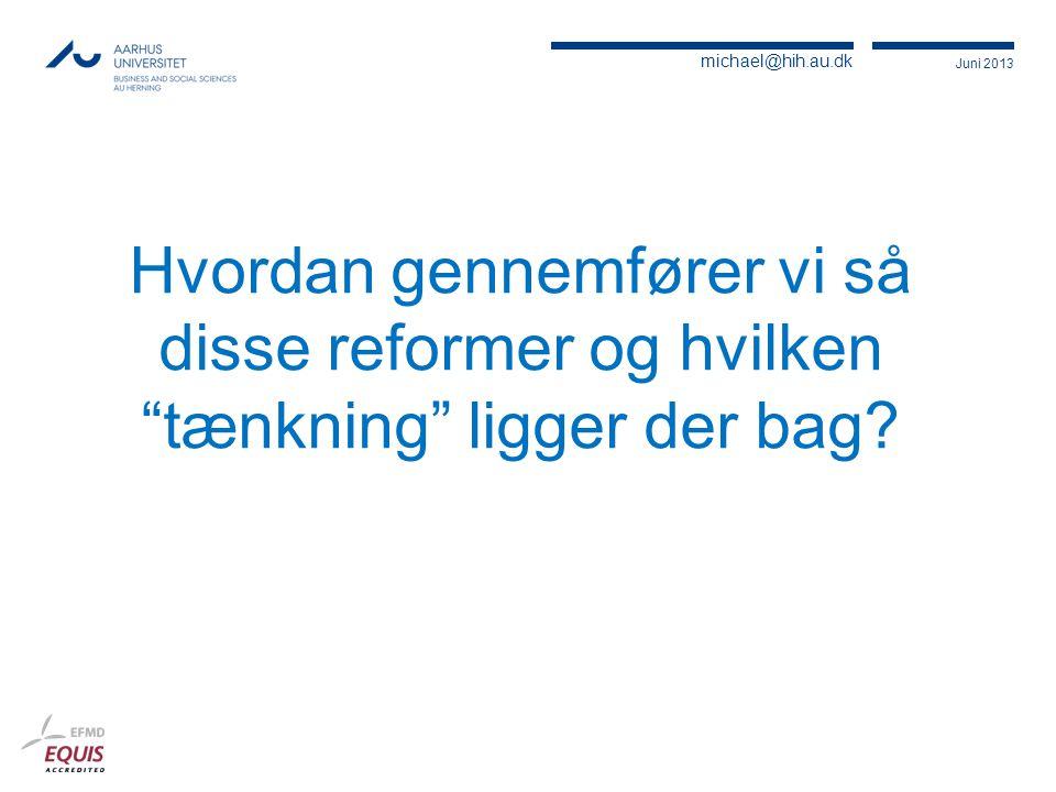 Hvordan gennemfører vi så disse reformer og hvilken tænkning ligger der bag