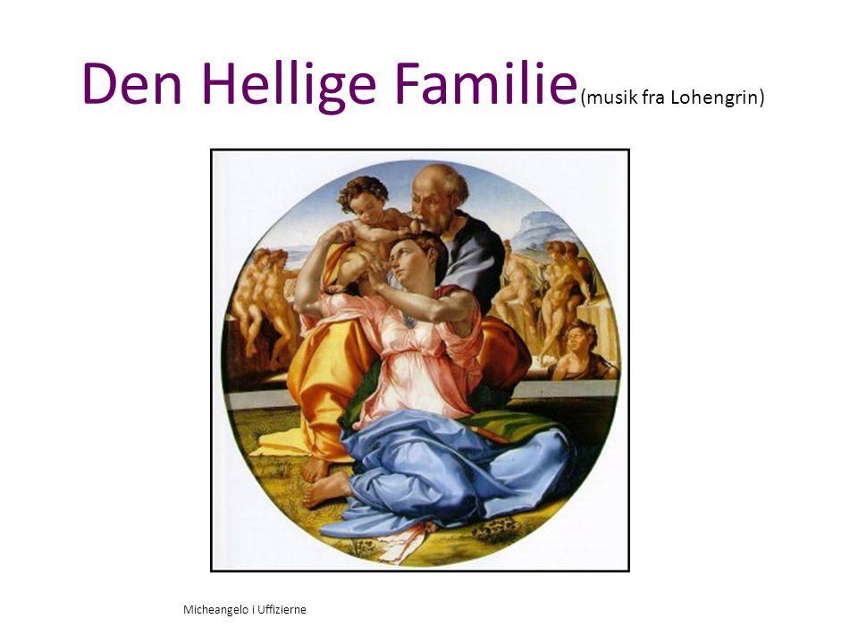 Den Hellige Familie(musik fra Lohengrin)