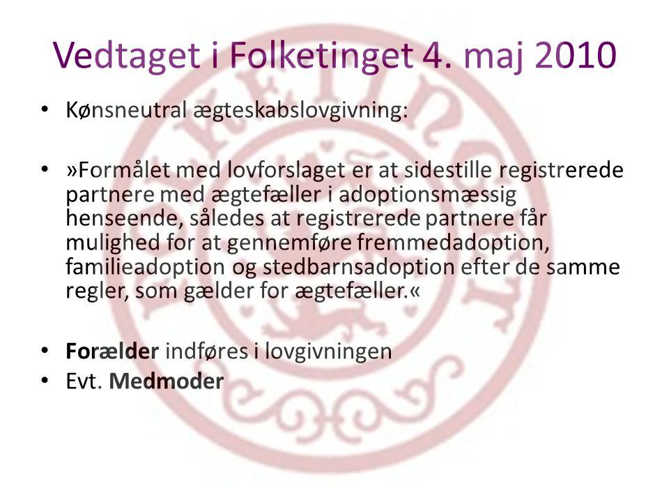 Vedtaget i Folketinget 4. maj 2010