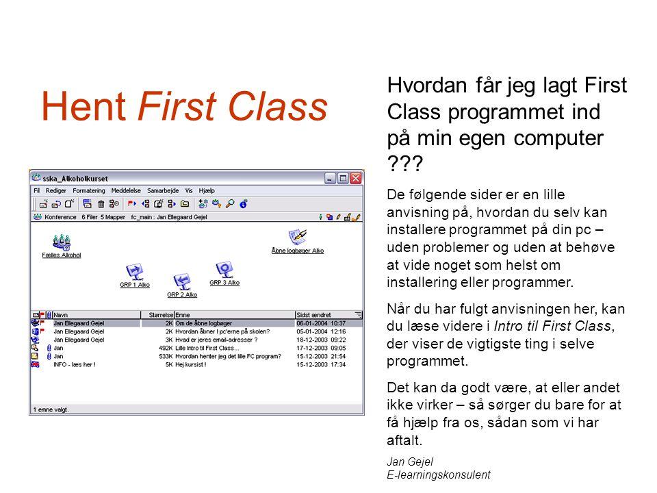 Hvordan får jeg lagt First Class programmet ind på min egen computer