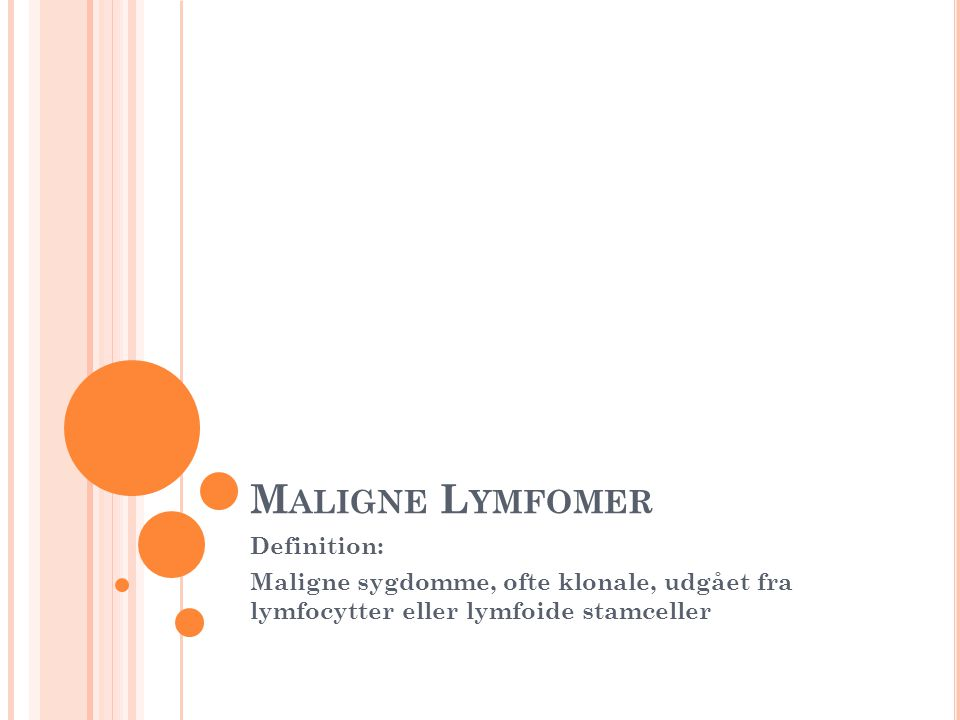 Maligne Lymfomer Definition:
