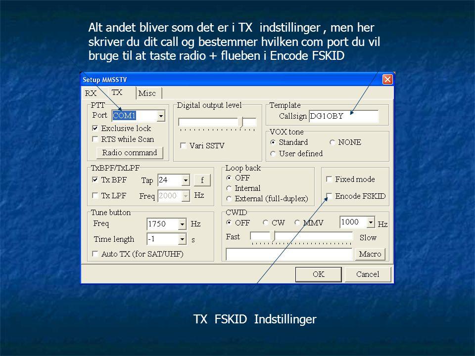 Alt andet bliver som det er i TX indstillinger , men her skriver du dit call og bestemmer hvilken com port du vil bruge til at taste radio + flueben i Encode FSKID