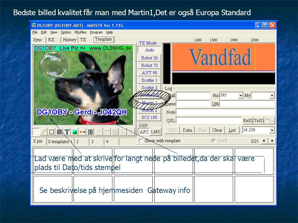 Bedste billed kvalitet får man med Martin1,Det er også Europa Standard