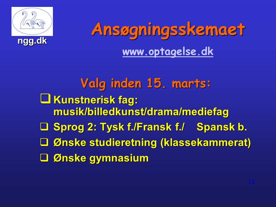 Ansøgningsskemaet Valg inden 15. marts: www.optagelse.dk