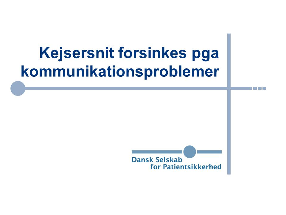Kejsersnit forsinkes pga kommunikationsproblemer