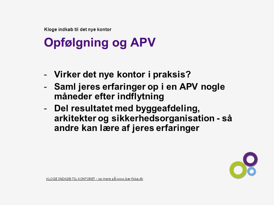 Opfølgning og APV Virker det nye kontor i praksis