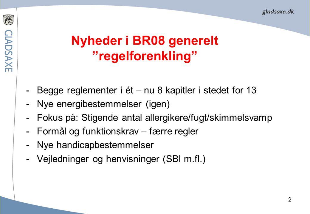 Nyheder i BR08 generelt regelforenkling