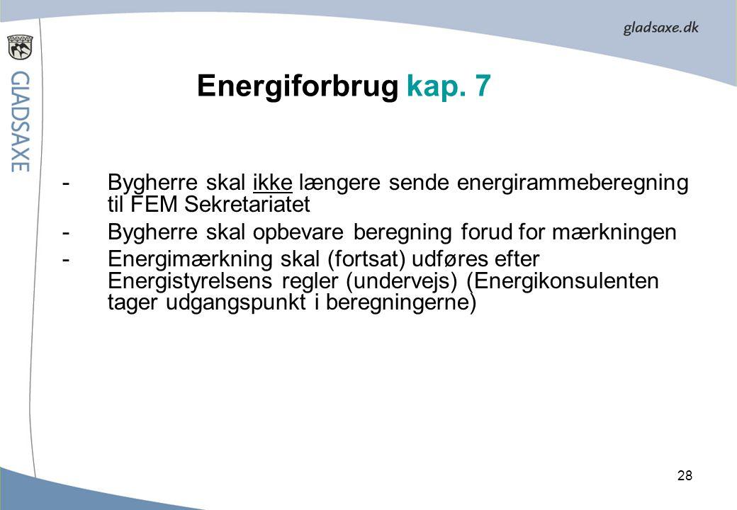 Energiforbrug kap. 7 Bygherre skal ikke længere sende energirammeberegning til FEM Sekretariatet.