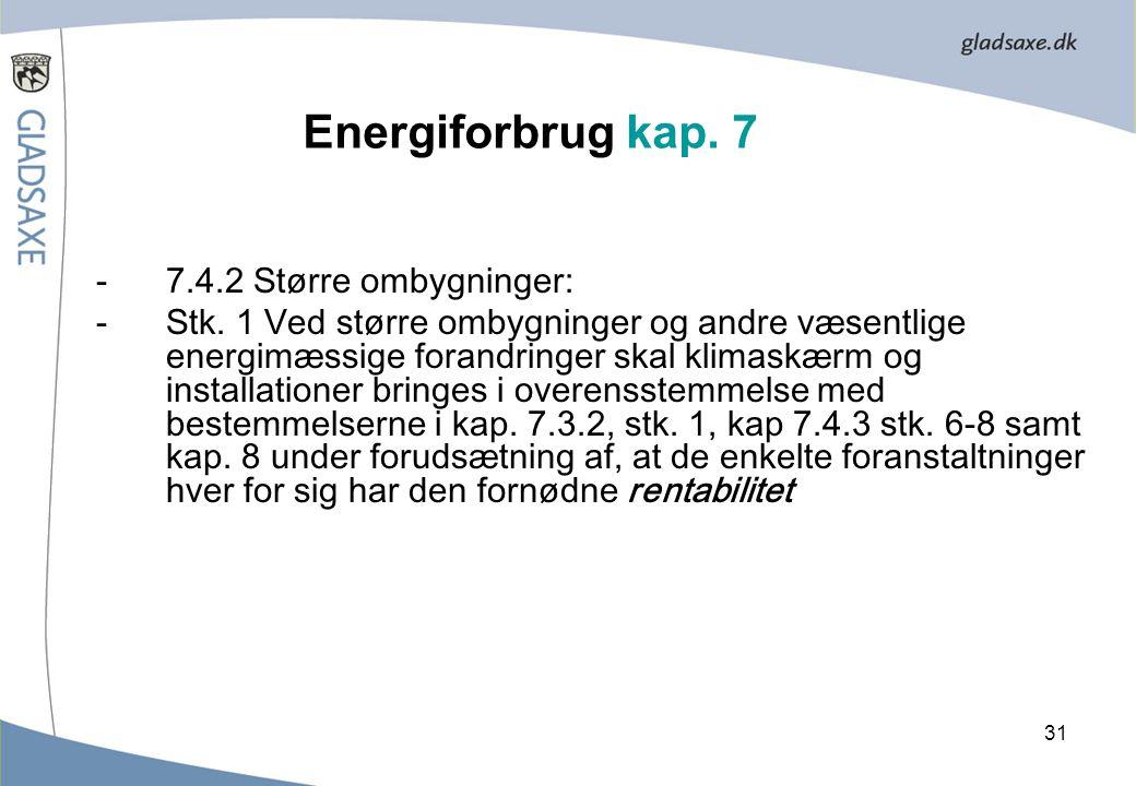 Energiforbrug kap. 7 7.4.2 Større ombygninger: