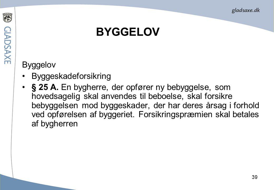 BYGGELOV Byggelov Byggeskadeforsikring