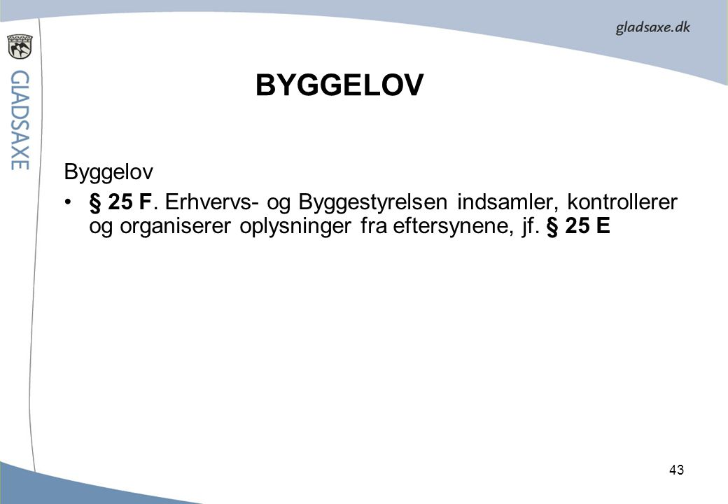 BYGGELOV Byggelov. § 25 F.