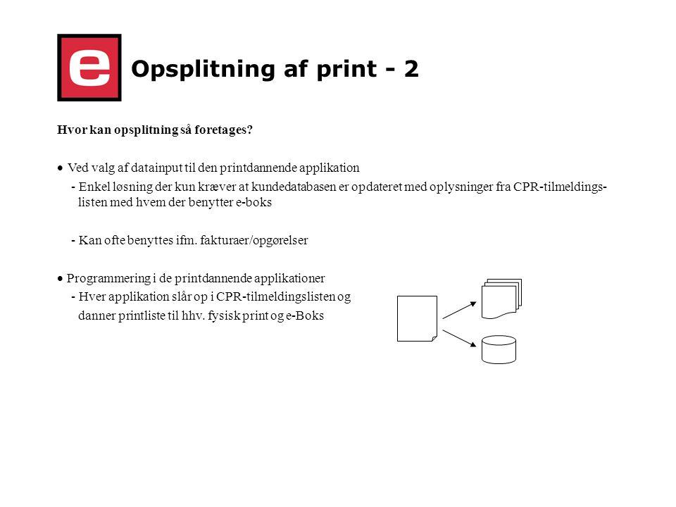 Opsplitning af print - 2 Hvor kan opsplitning så foretages