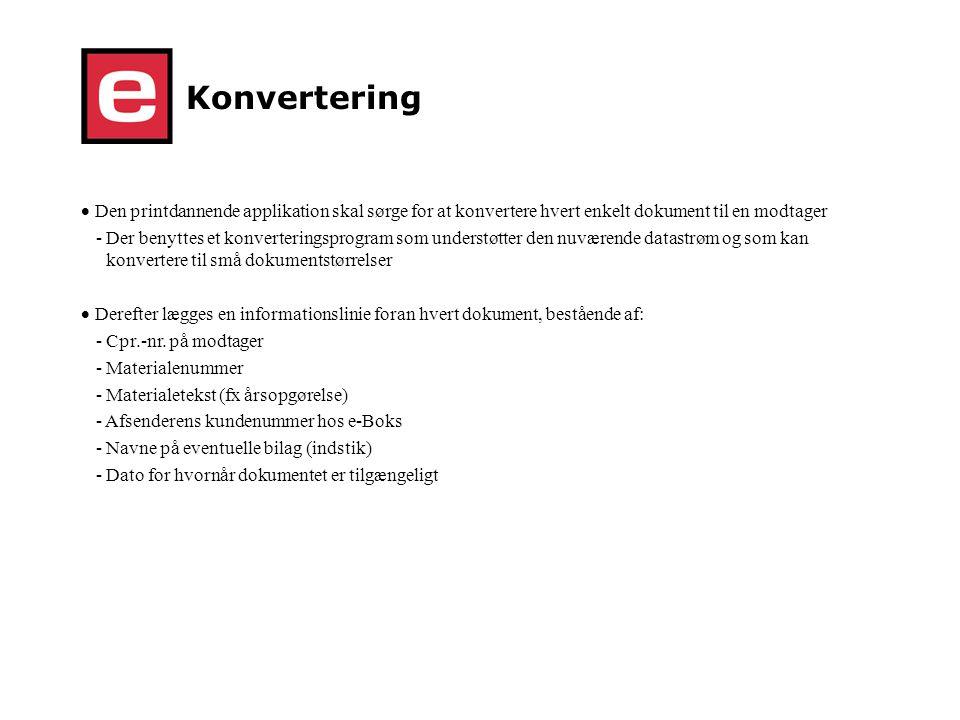 Konvertering Den printdannende applikation skal sørge for at konvertere hvert enkelt dokument til en modtager.