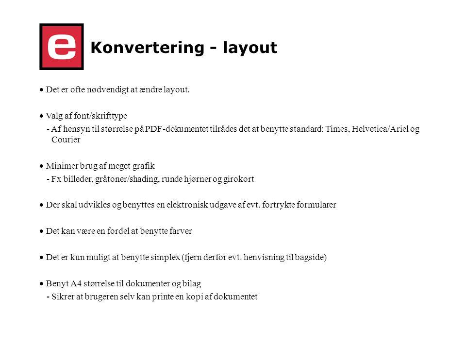 Konvertering - layout Det er ofte nødvendigt at ændre layout.