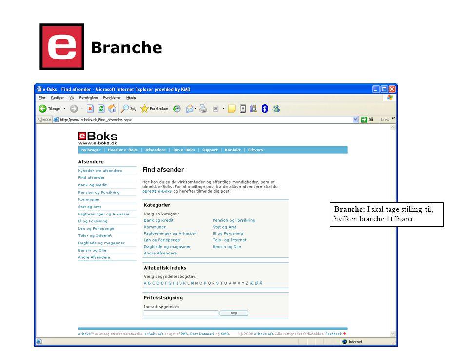 Branche Branche: I skal tage stilling til, hvilken branche I tilhører.