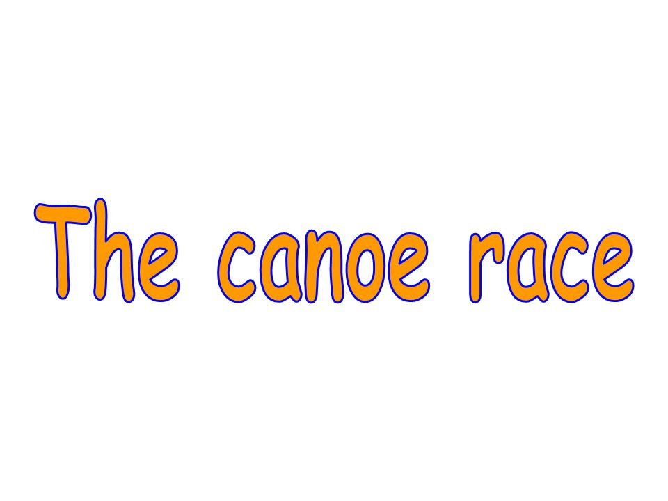 The canoe race