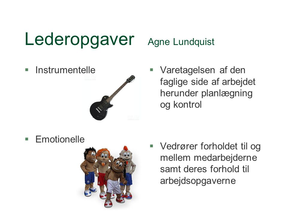 Lederopgaver Agne Lundquist
