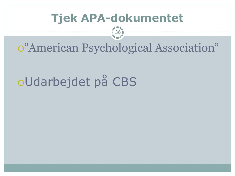 American Psychological Association Udarbejdet på CBS