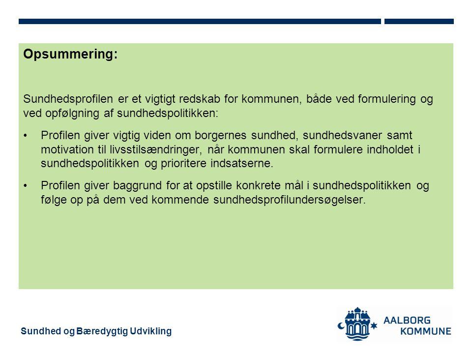 Opsummering: Sundhedsprofilen er et vigtigt redskab for kommunen, både ved formulering og ved opfølgning af sundhedspolitikken: