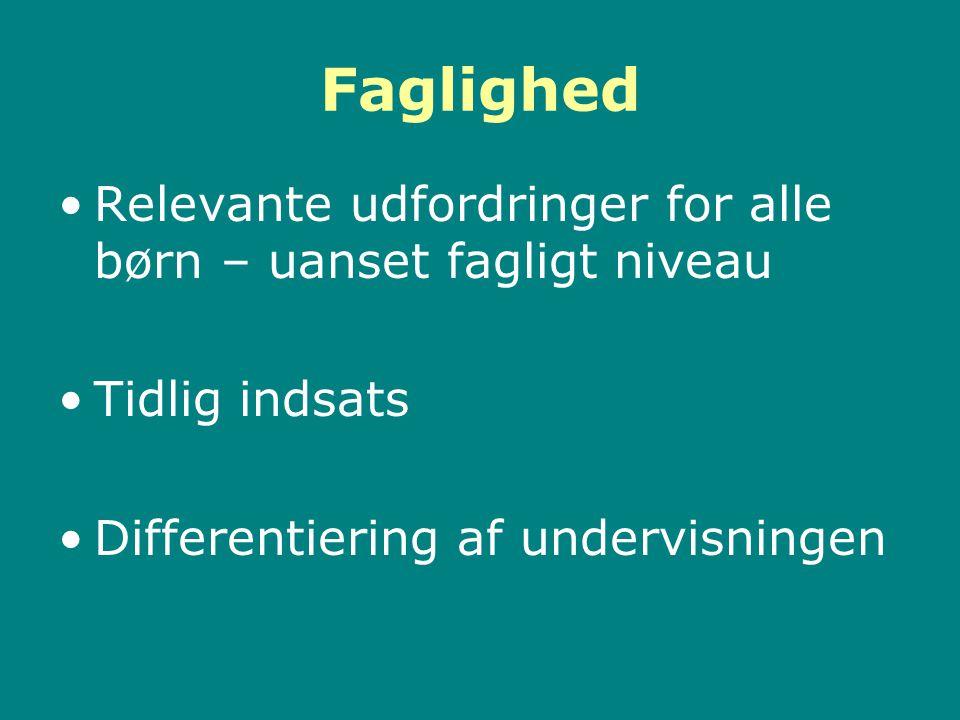 Faglighed Relevante udfordringer for alle børn – uanset fagligt niveau