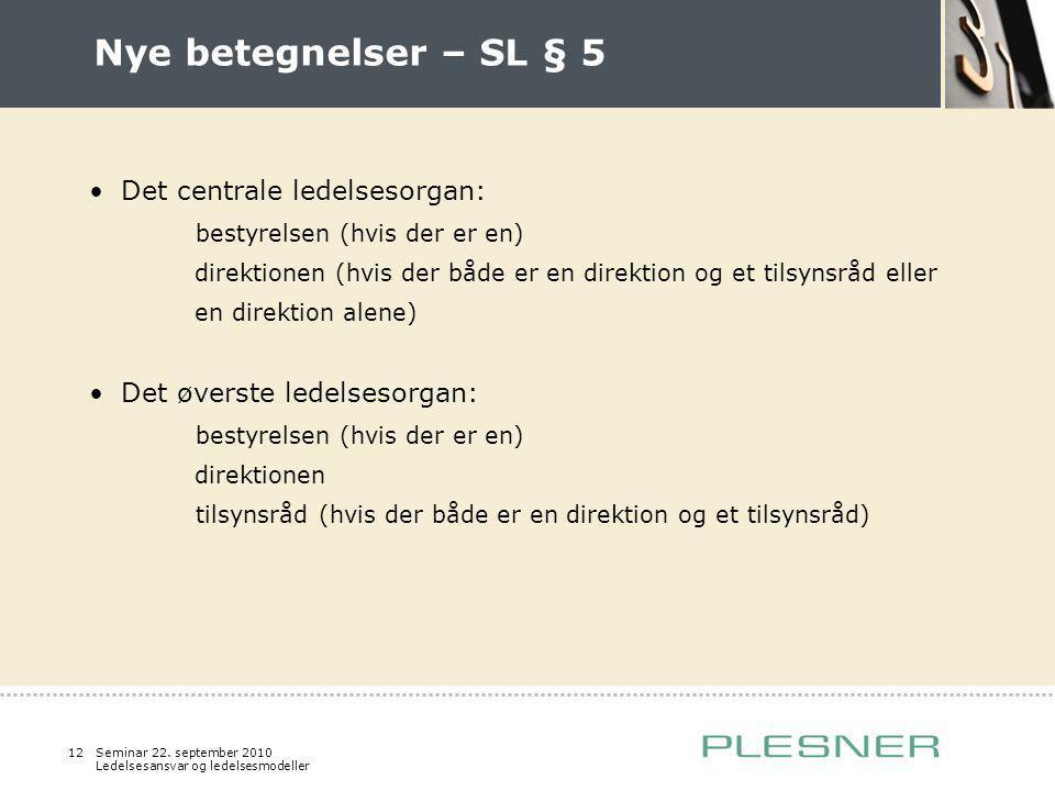 Nye betegnelser – SL § 5 Det centrale ledelsesorgan:
