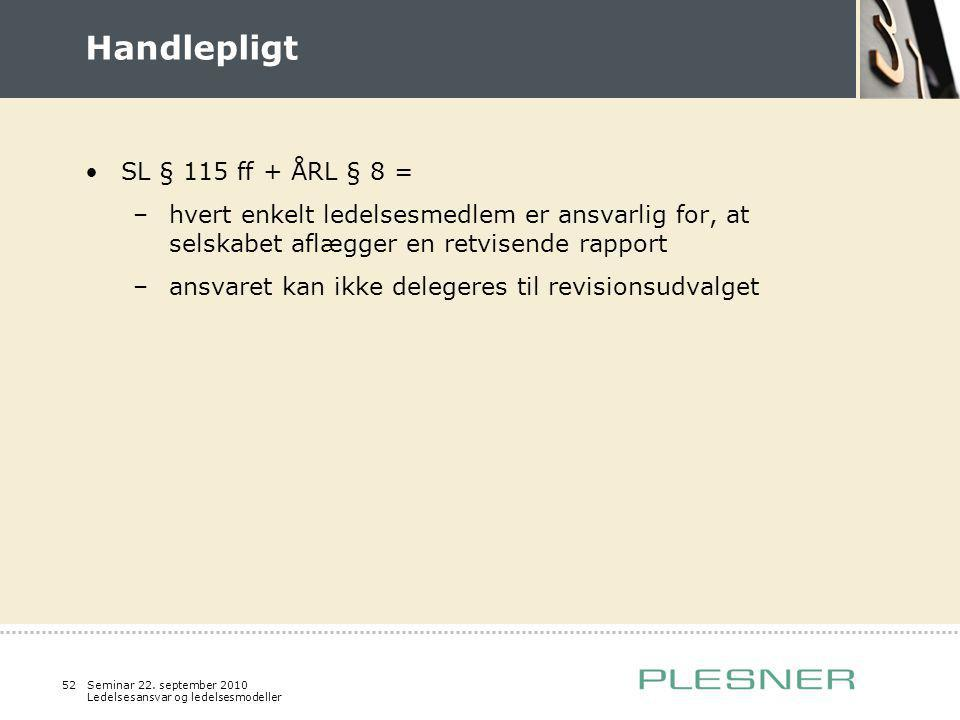 Handlepligt SL § 115 ff + ÅRL § 8 =