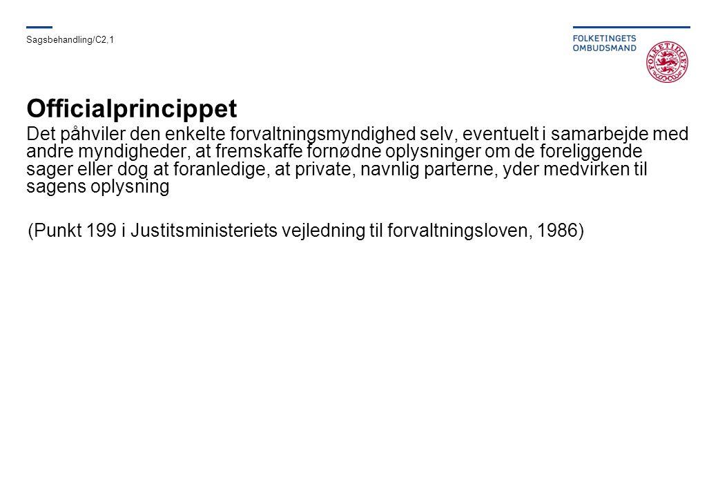Sagsbehandling/C2,1 Officialprincippet.