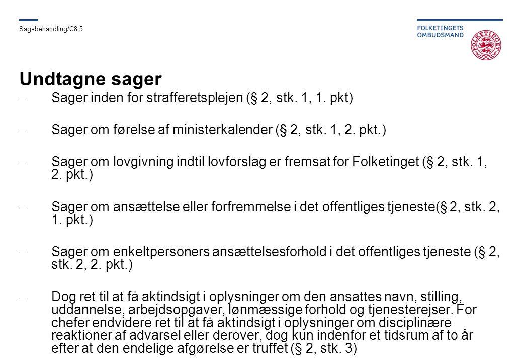 Undtagne sager Sager inden for strafferetsplejen (§ 2, stk. 1, 1. pkt)