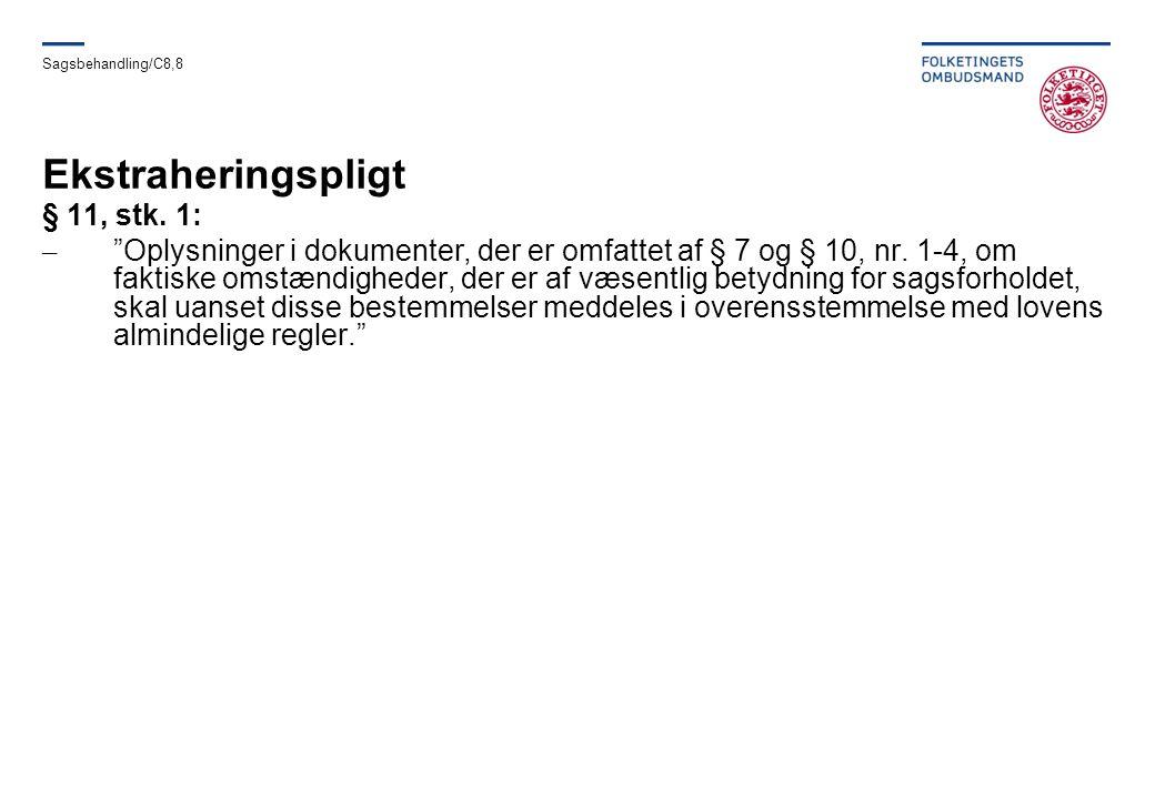 Ekstraheringspligt § 11, stk. 1: