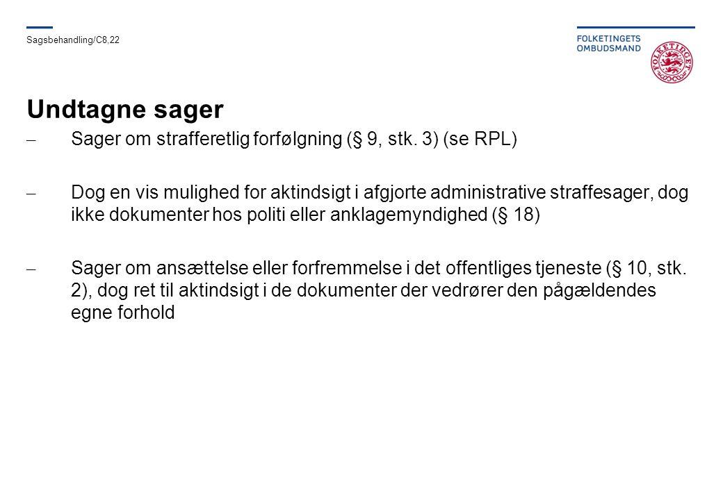 Sagsbehandling/C8,22 Undtagne sager. Sager om strafferetlig forfølgning (§ 9, stk. 3) (se RPL)