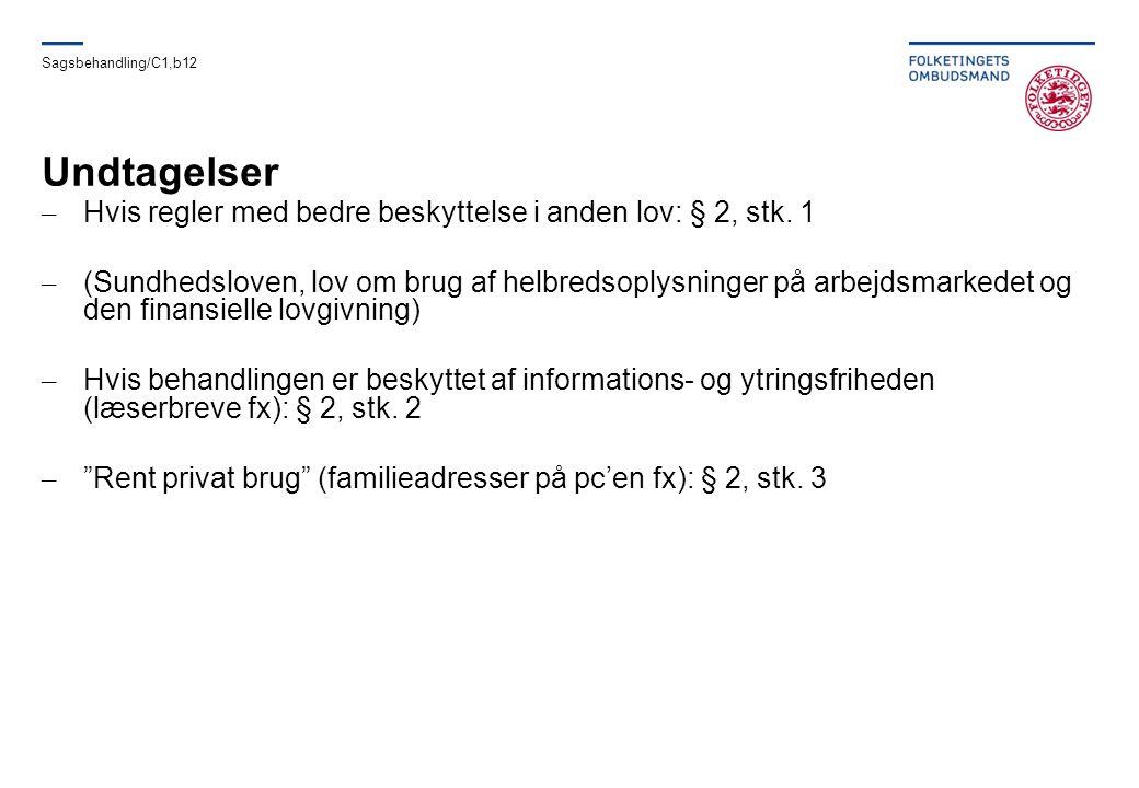 Undtagelser Hvis regler med bedre beskyttelse i anden lov: § 2, stk. 1