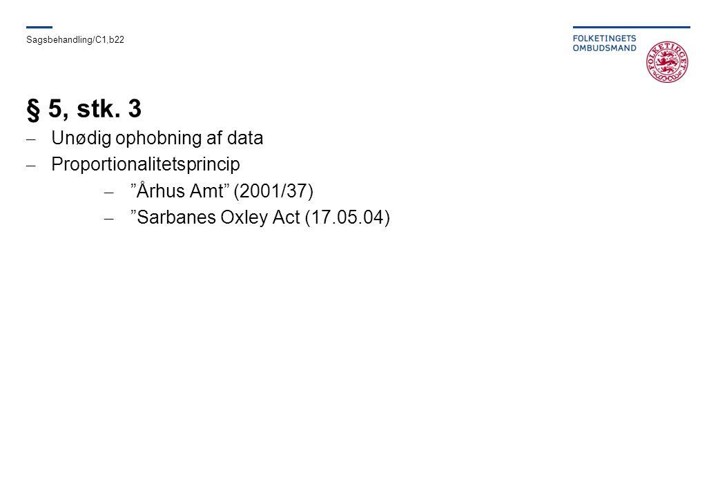 § 5, stk. 3 Unødig ophobning af data Proportionalitetsprincip