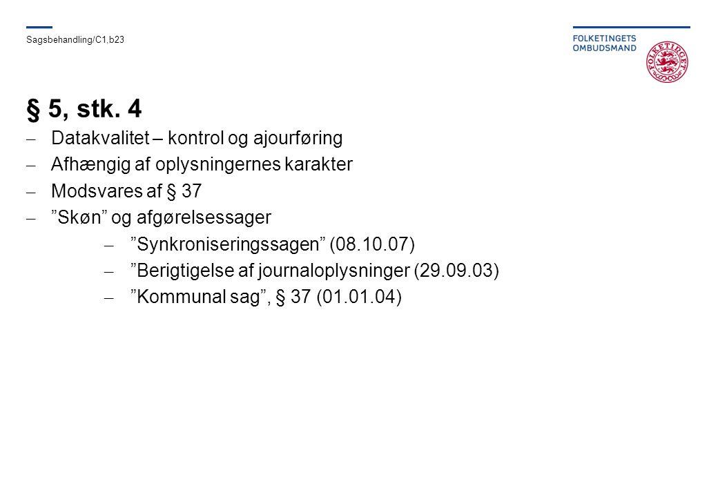 § 5, stk. 4 Datakvalitet – kontrol og ajourføring