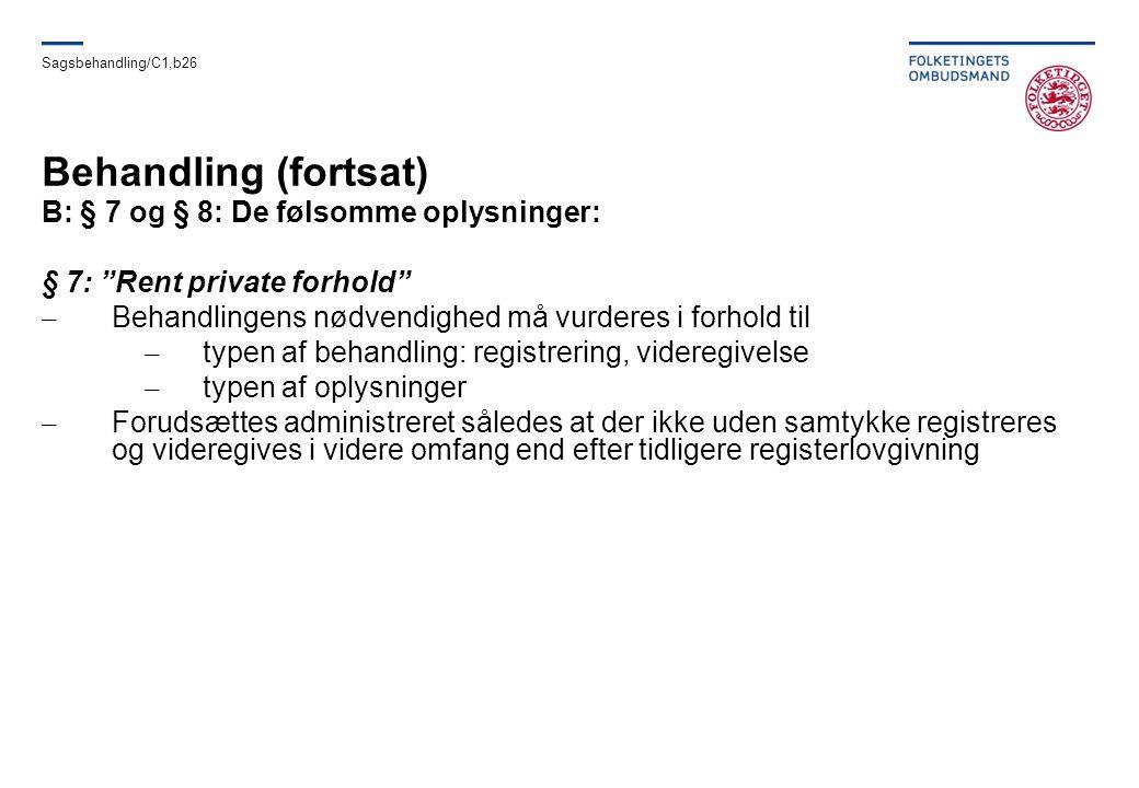 Behandling (fortsat) B: § 7 og § 8: De følsomme oplysninger: