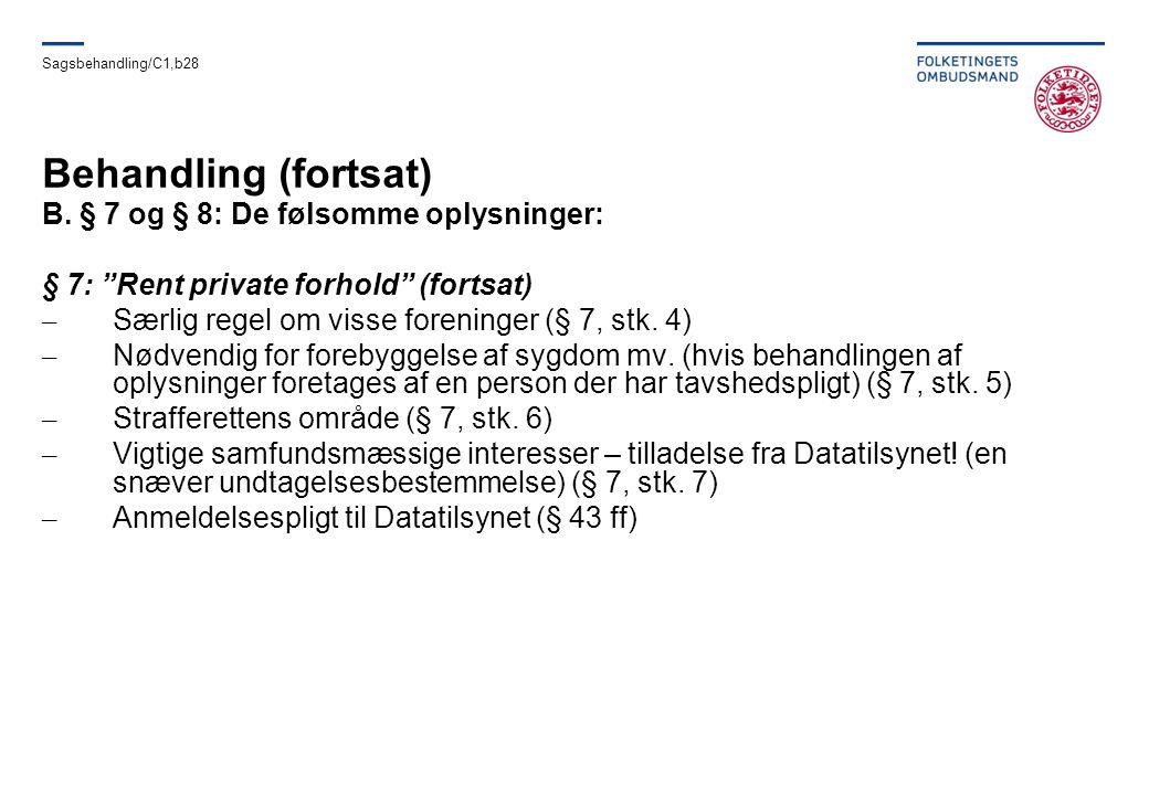 Behandling (fortsat) B. § 7 og § 8: De følsomme oplysninger: