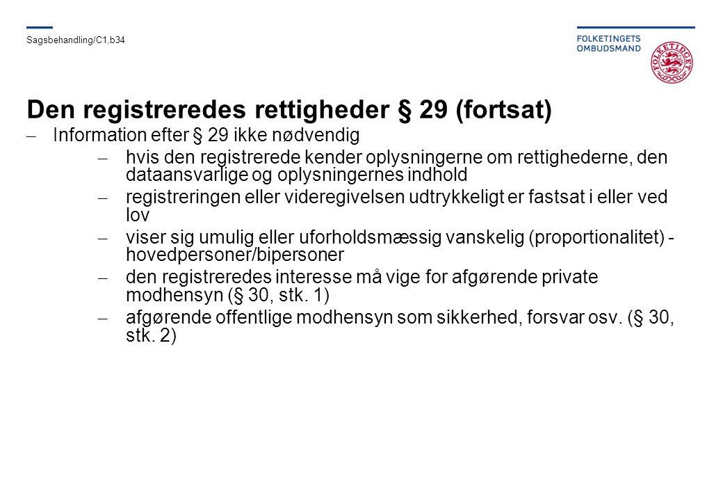 Den registreredes rettigheder § 29 (fortsat)