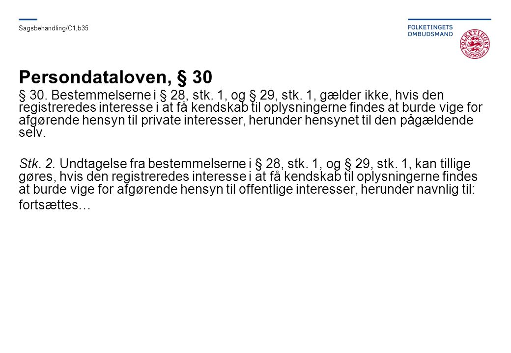 Sagsbehandling/C1,b35 Persondataloven, § 30.