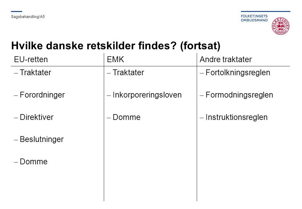 Hvilke danske retskilder findes (fortsat)