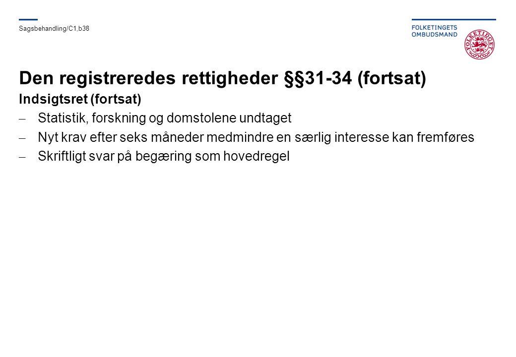 Den registreredes rettigheder §§31-34 (fortsat)