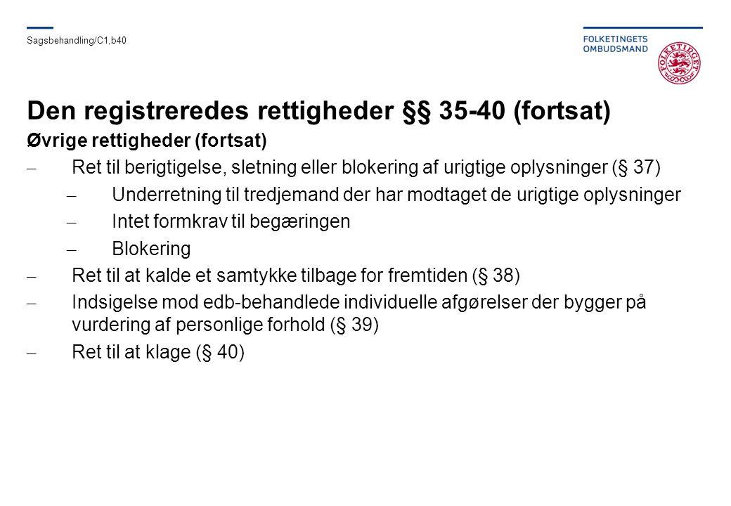 Den registreredes rettigheder §§ 35-40 (fortsat)